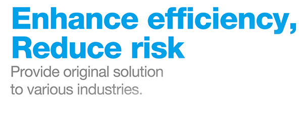 Enhance efficiency, Reduce risk
